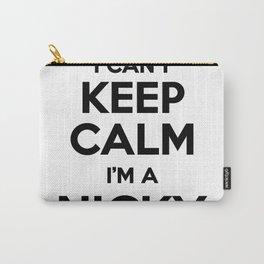 I cant keep calm I am a NICKY Carry-All Pouch