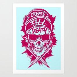 Create Till Death Art Print