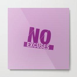 No Excuses - Purple Metal Print