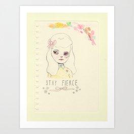 Stay Fierce (sketch) Art Print