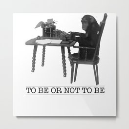 To be or not be infinite monkey theorem Metal Print