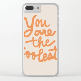 you are the coolest Clear iPhone Case