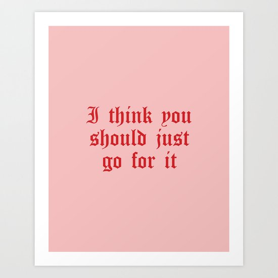 Daily Quotes 13/365: I think you should just go for it by typeitout