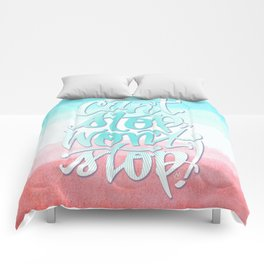 Can't Stop Won't Stop Comforters