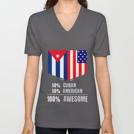 50% Cuban 50% American 100% Awesome Immigrant Unisex V-Neck