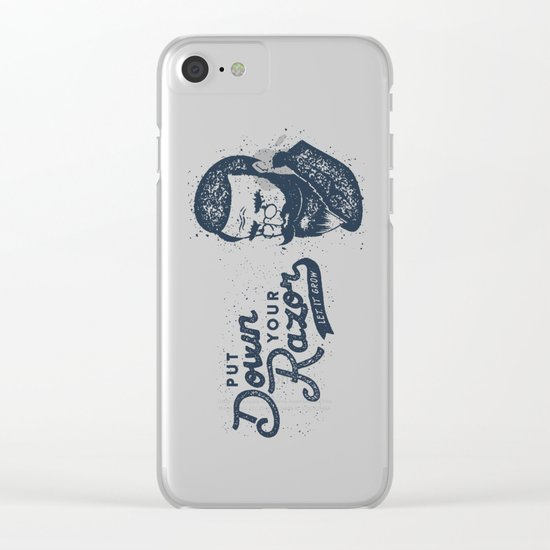 Put Down Your Razor. Let It Grow Clear iPhone Case