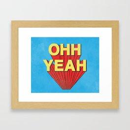 OHH YEAH Framed Art Print