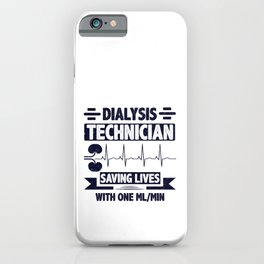 Dialysis Technician Gifts Saving Lives One ML Min Dialysis Gift iPhone Case