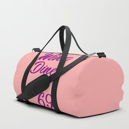 wine and dine funny quotes Duffle Bag