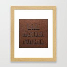 Bad Mother Fucker Framed Art Print