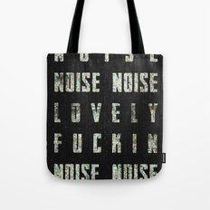 Noise - Lovely Fuckin Noise Tote Bag
