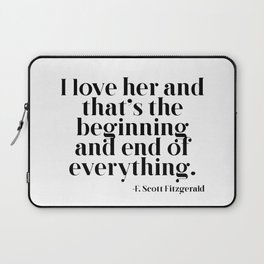 I love her and that's the beginning and end of everything Laptop Sleeve