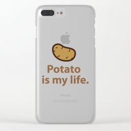 Potato is my life. Clear iPhone Case