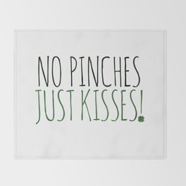 No Pinches Just Kisses Throw Blanket