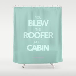 The Roofer at the Cabin Shower Curtain