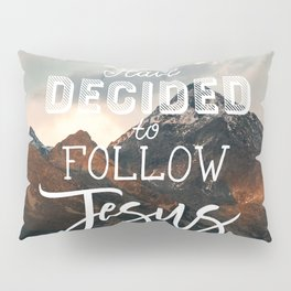 I Have Decided to Follow Jesus - Christian Song Lyric Quote Pillow Sham