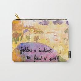 Follow u instinct to find yr path Carry-All Pouch