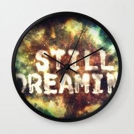 Still Dreamin' Wall Clock