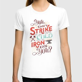 Can't Strike Cold Iron T-shirt