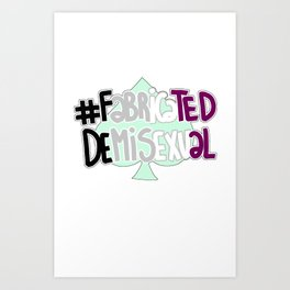 #fabricateddemisexual Art Print