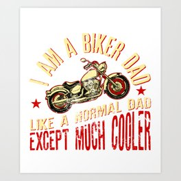 I Am A Motocross Dad Like A Normal Dad Except Much Cooler Art Print