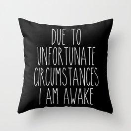 unfortunate circumstances in b&w Throw Pillow