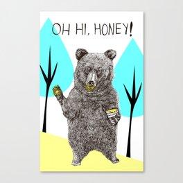 Oh, Hi Bear! Canvas Print