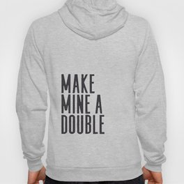 MAKE MINE A DOUBLE, Whiskey Quote,Home Bar Decor,Bar Poster,Bar Cart,Old School Print,Alcohol Sign,D Hoody