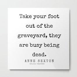 25  200220   Anne Sexton Quotes   Anne Sexton Poems Metal Print