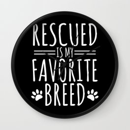 Dog Lover - Rescued Is My Favorite Breed Wall Clock