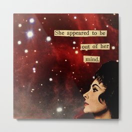 Out of Her Mind... Metal Print