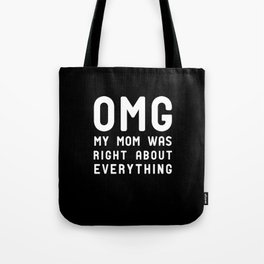 Funny Mom Was Right Gift Tote Bag