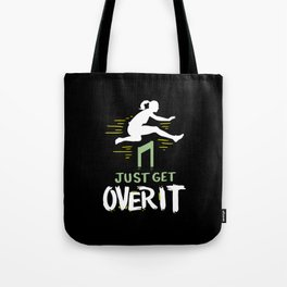 Track and Field - Just Get Over It Tote Bag