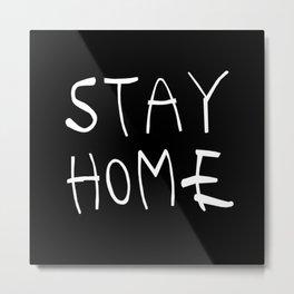 Stay home 04  Metal Print