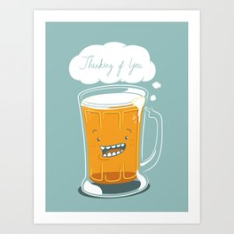 I'm thinking beer... Art Print