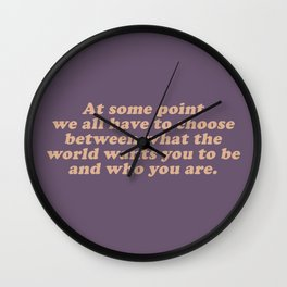 Who the World Wants You to Be Wall Clock