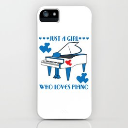 """Just A Girl Who Loves Piano"" for both instrument and girly bluish girls like you!  iPhone Case"