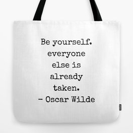 Oscar Wilde Quote - Be yourself everyone else is already taken - black and white clever quote Tote Bag