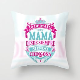 Mama desde siempre Chingona Throw Pillow