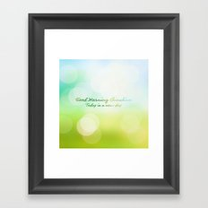 Good Morning Sunshine - Today is a new day Framed Art Print