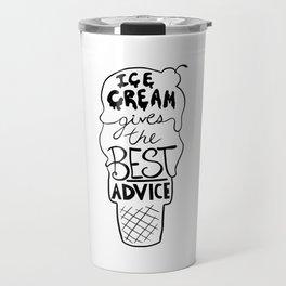 Ice Cream gives the Best Advice Travel Mug