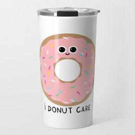 I donut care Travel Mug