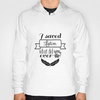 rushmore Hoodies featuring I saved Latin. What did you ever do? / Rushmore by swan song
