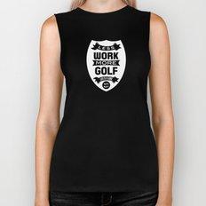 Less work more golf Biker Tank