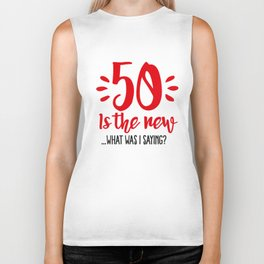 50 is the new ...What was I saying? Biker Tank