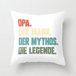 Opa Mann Mythos Die Legende Throw Pillow