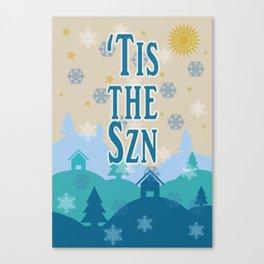 'Tis the Szn Canvas Print