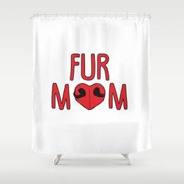 Fur Mom Shower Curtain
