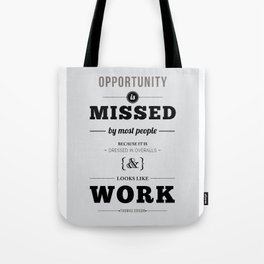 "Thomas Edison Quote: ""Opportunity is Missed by Most People..."" Tote Bag"