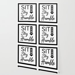 Sit Down, Stay Humble Wallpaper